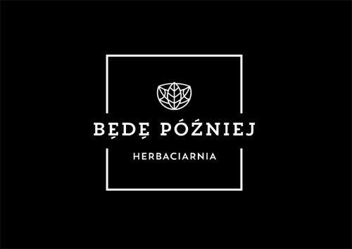 """nowy branding herbaciarni """"BĘDĘ PÓŹNIEJ"""""""